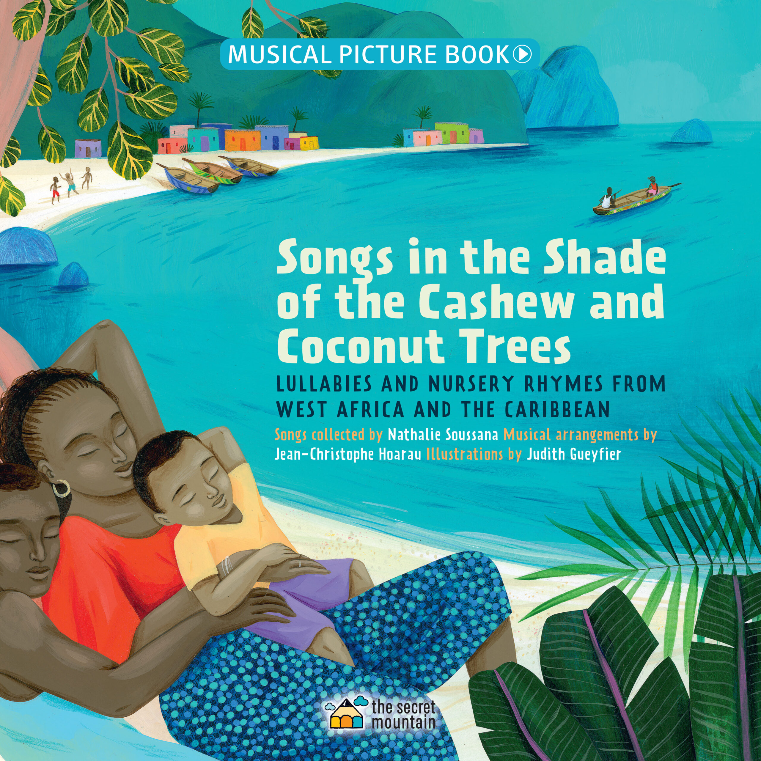 Songs in the Shade of the Cashew and Coconut Trees, Lullabies and Nursery Rhymes from West Africa and the Caribbean