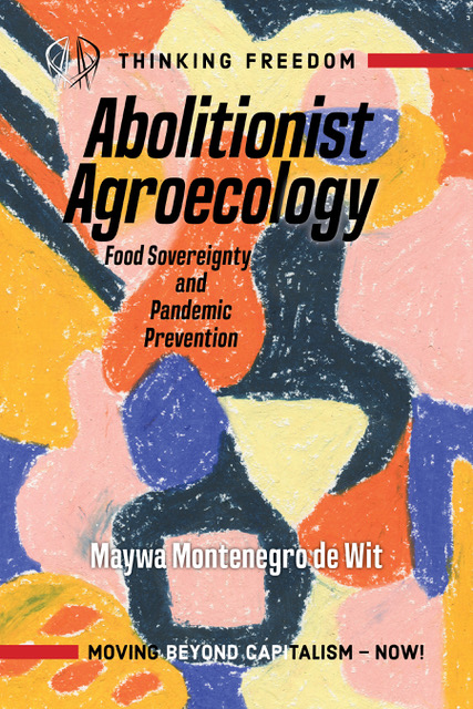 Abolitionist Agroecology, Food Sovereignty and Pandemic Prevention