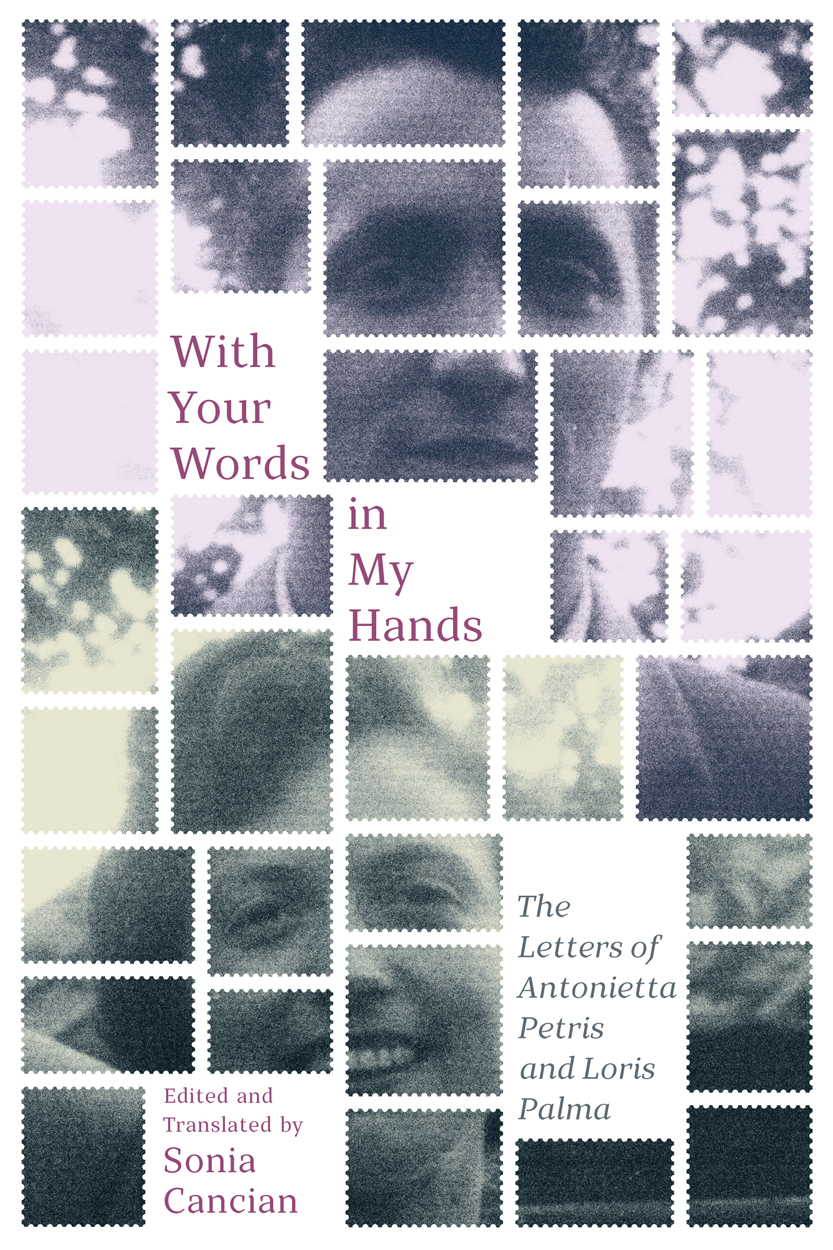 With Your Words in My Hands: The Letters of Antonietta Petris and Loris Palma