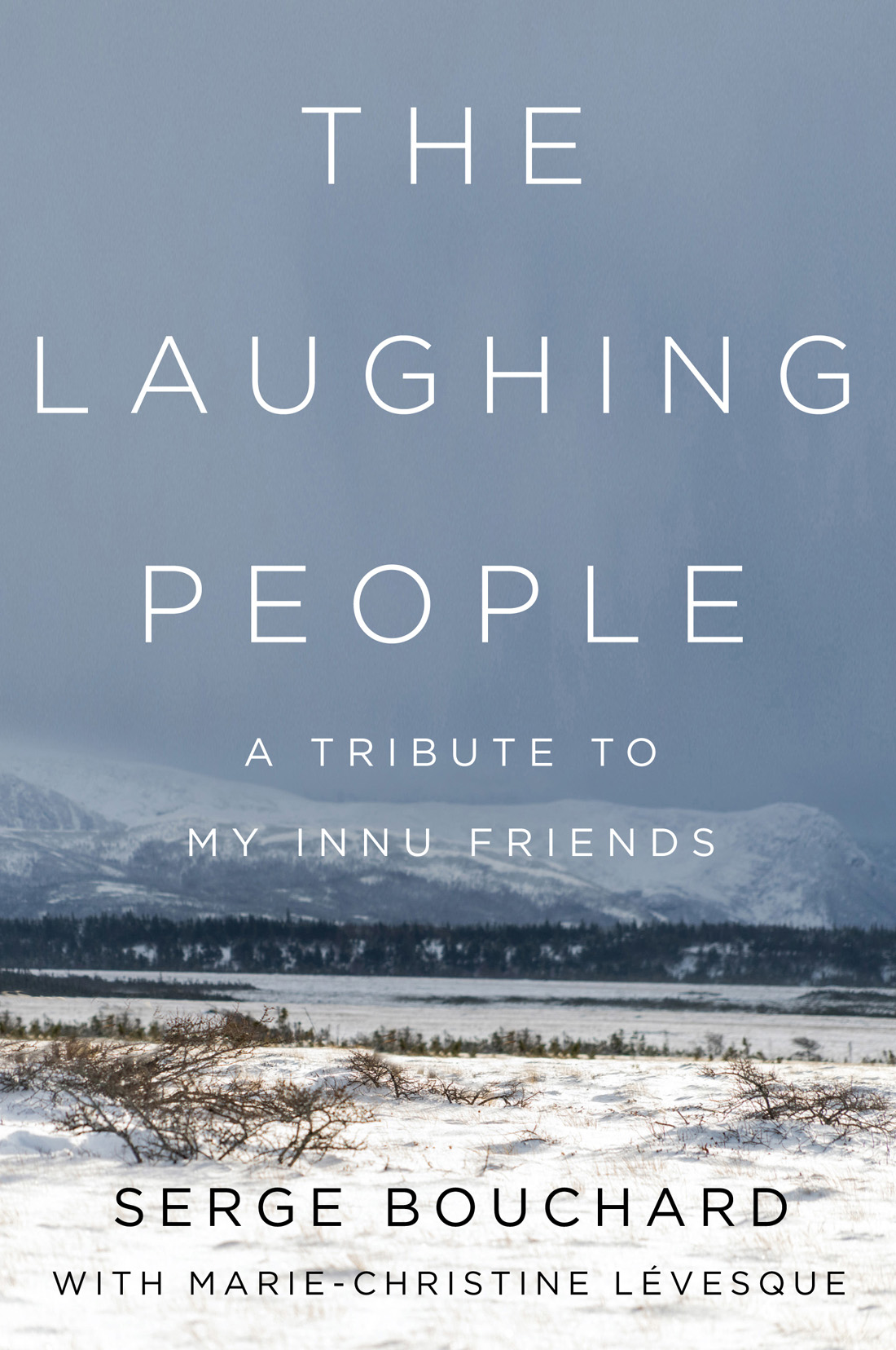 The Laughing People: A Tribute to My Innu Friends
