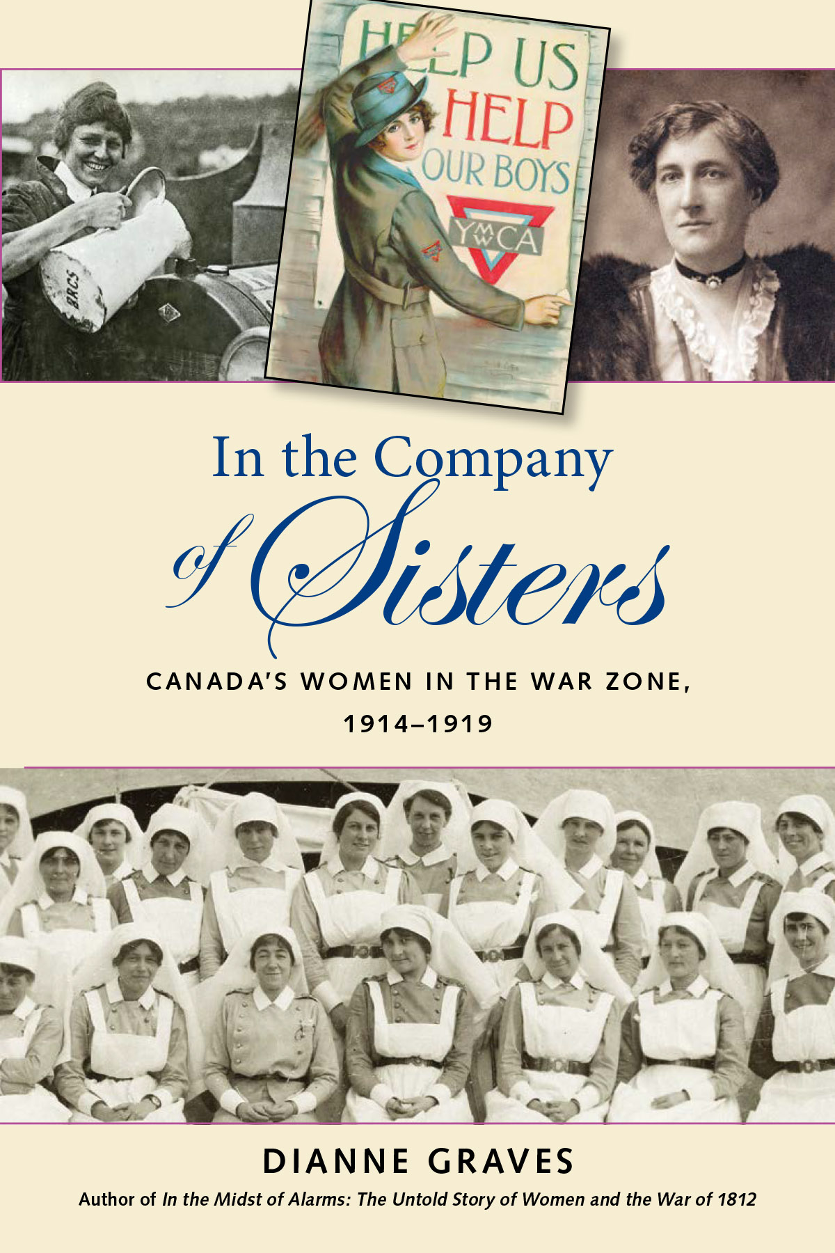 In the Company of Sisters: Canada's Women in the War Zone, 1914-1919