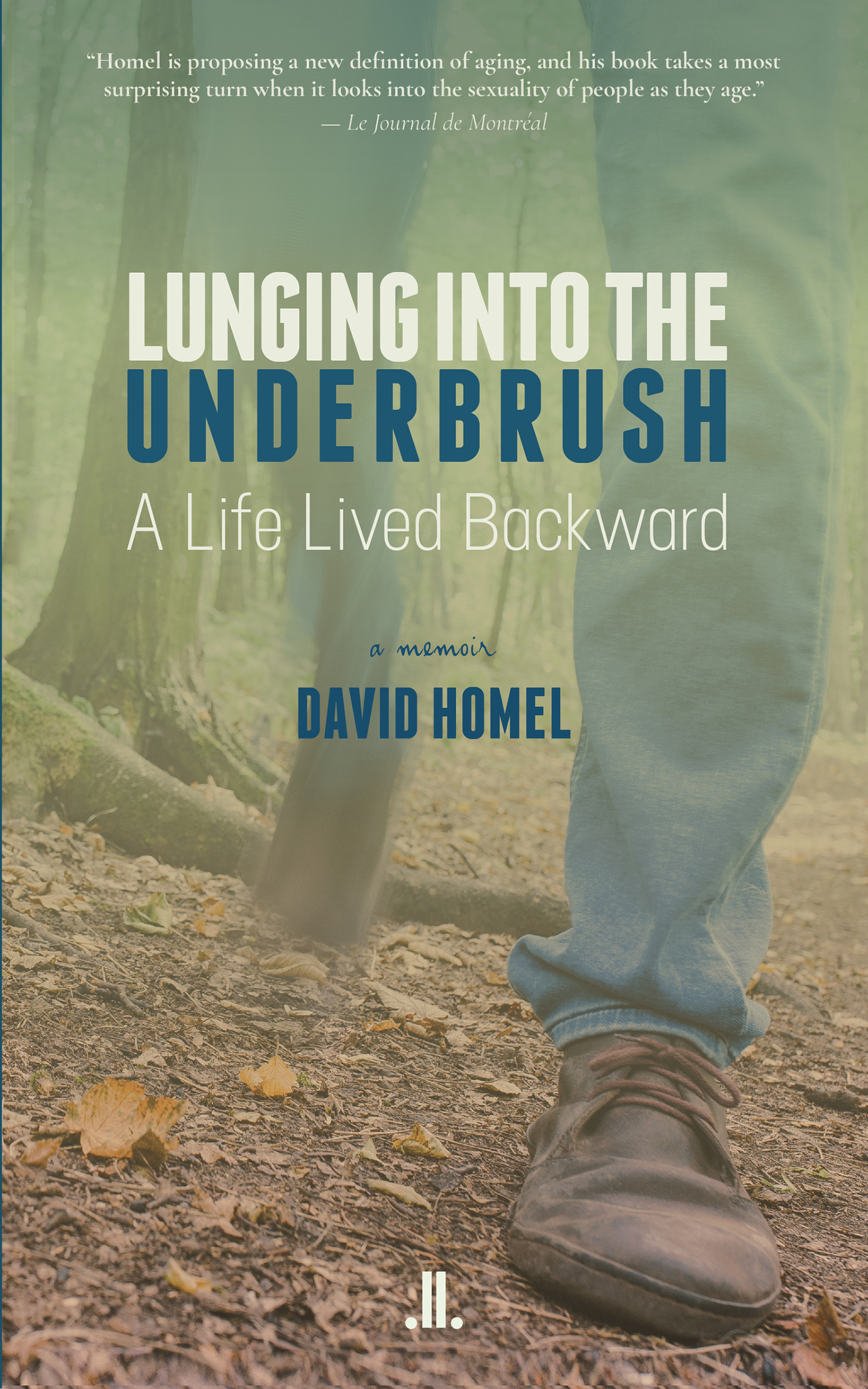 Lunging into the Underbrush: A Life Lived Backward
