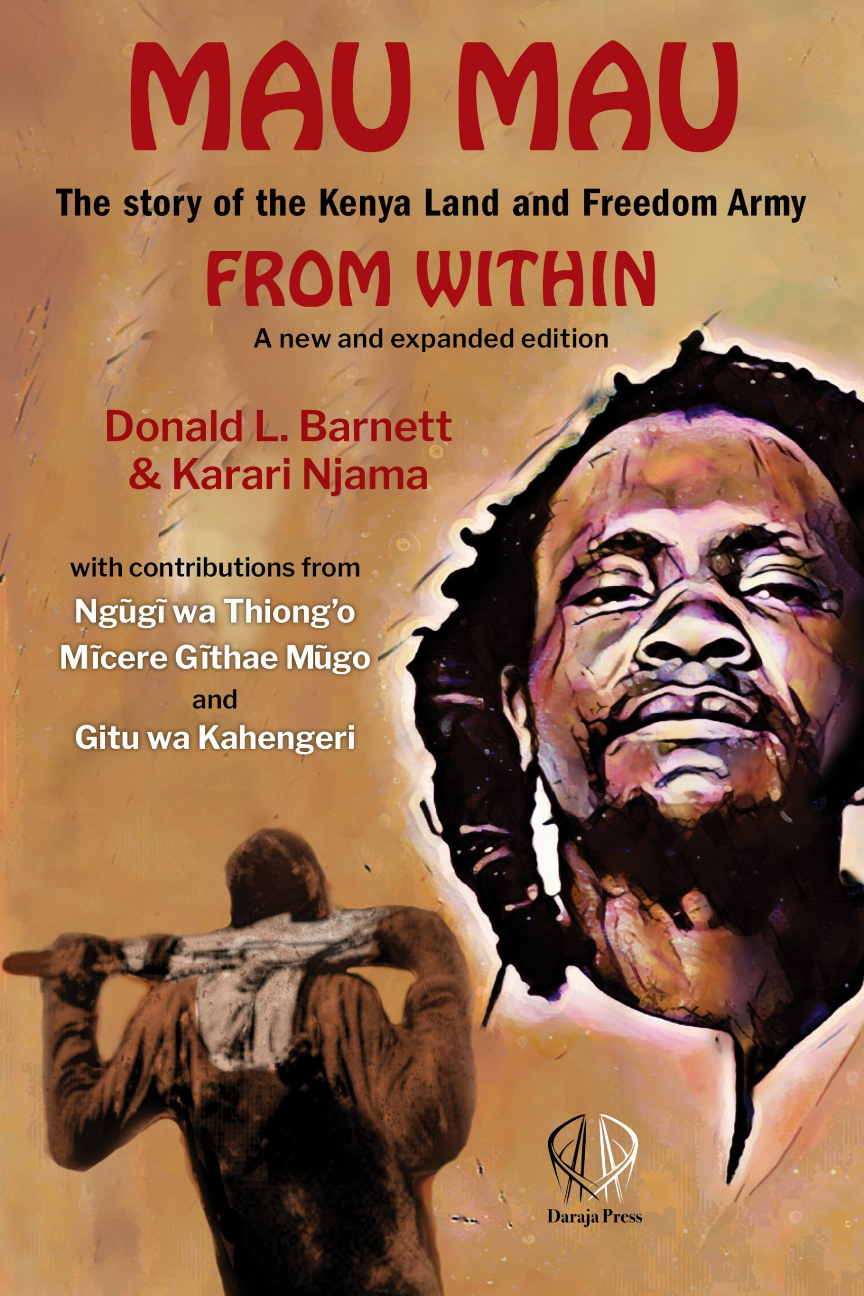 Mau Mau From Within: The Story of the Kenya Land and Freedom Army