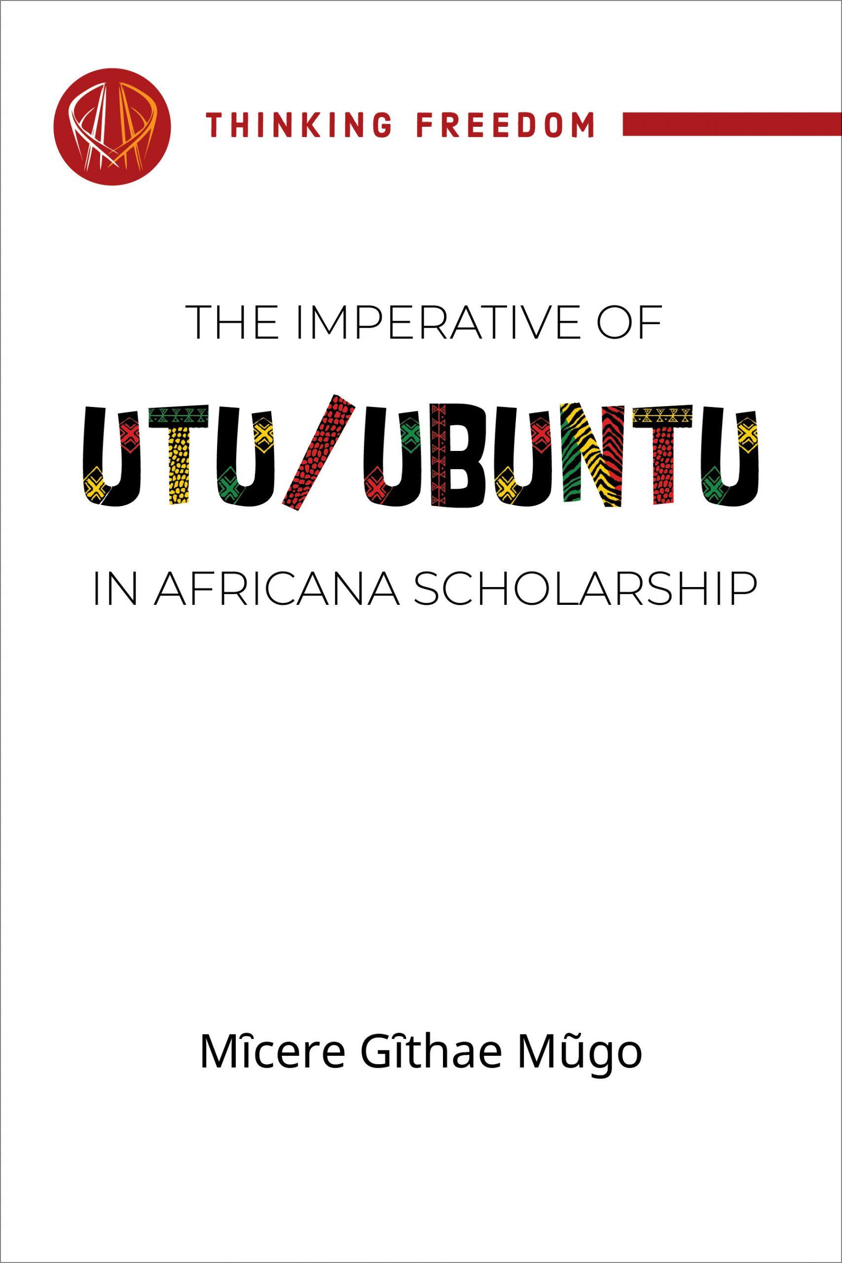 The imperative of Utu/Ubuntu in Africana Scholarship