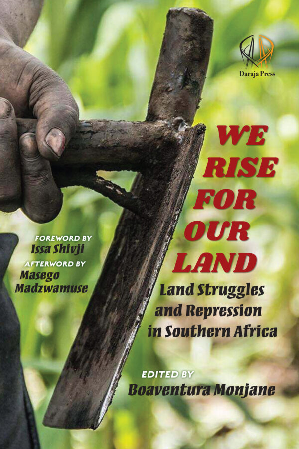 We Rise for Our Land: Land Struggles and State Repression in Southern Africa